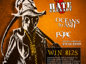Oct. 26 - Trick or FEED - McGarvey's   Altoona, PA   Hate Grenade, Oceans to Ash, Fyre   All Proceeds Benefit Altoona Food Bank