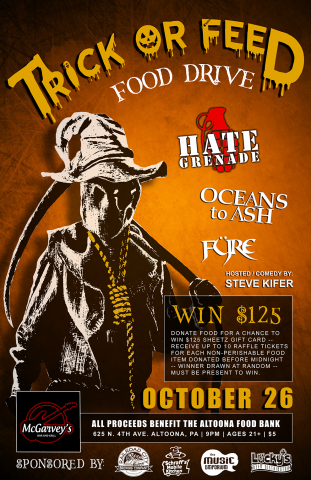 Oct. 26 - Trick or FEED - McGarvey's | Altoona, PA | Hate Grenade, Oceans to Ash, Fyre | All Proceeds Benefit Altoona Food Bank